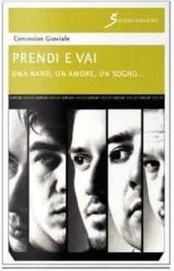 Recensione di Prendi e vai, Una Band, un amore un sogno di Concesion Gioviale