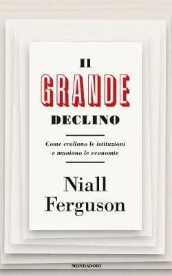 Recensione di Il grande declino di Niall Ferguson