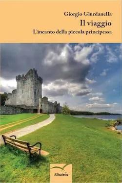 Recensione di Il viaggio, l´incanto della piccola principessa di Giorgio Giurdanella