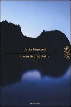 Recensione di L'acustica perfetta di Daria Bignardi