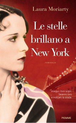 Recensione di Le stelle brillano a New York di Laura Moriarty