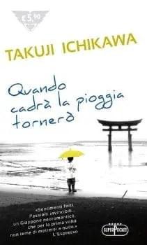 Recensione di Quando cadrà la pioggia tornerò di Takuji Ichikawa
