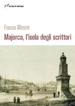 Recensione di Majorca, l'isola degli scrittori di Franco Mimmi