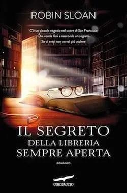 Recensione di Il segreto della libreria sempre aperta di Robin Sloan