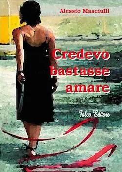 Recensione di Credevo bastasse amare di Alessio Masciulli