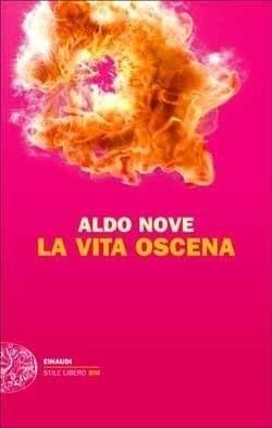 la_vita_oscena_di_aldo_nove Recensione di La vita oscena di Aldo Nove Recensioni libri