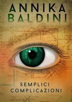 Recensione di Semplici complicazioni di Annika Baldini