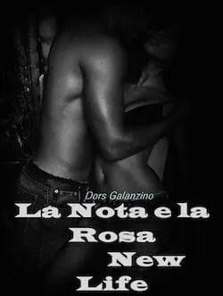 copertina-La-nota-e-la-rosa-new-life Recensione di La nota e la rosa – New Life di Doris Galanzino Recensioni libri