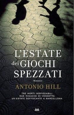 Recensione di L'estate dei giochi spezzati di Antonio Hill