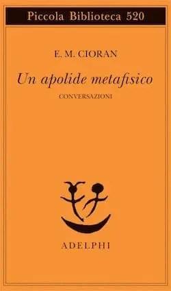 Recensione di Un apolide metafisico (Conversazioni) di Emile M. Cioran