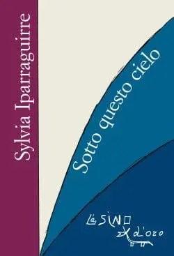 Cielo_cover-e1406669575911 Recensione di Sotto questo cielo di Sylvia Iparraguirre Recensioni libri