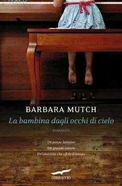 Recensione di La bambina con gli occhi di cielo di Barbara Mutch
