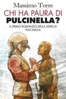pulcinella-e1410813925384 Chi ha paura di Pulcinella? di Massimo Torre Anteprime