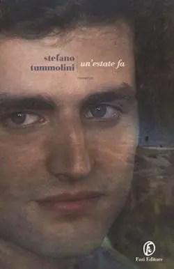 stefano-e1414762285909 Recensione di Un'estate fa di Stefano Tummolini Recensioni libri