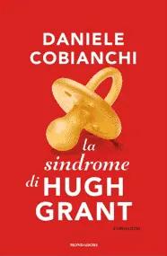 Recensione di La sindrome di Hugh Grant di Daniele Cobianchi