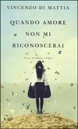 vince Recensione di Quando amore non mi riconoscerai di Vincenzo Di Mattia Recensioni libri