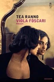 Recensione di Viola Foscari di Tea Ranno