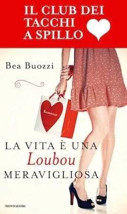 Recensione di La vita è una Loubou meravigliosa di Bea Buozzi