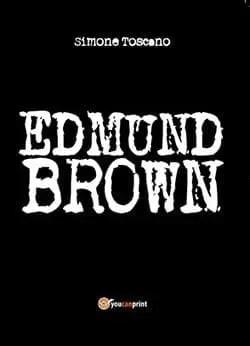 Recensione di Edmund Brown di Simone Toscano