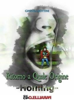 Ritorno a quale origine – Homing di Ginevra Bottini