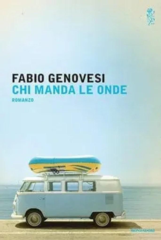 chi-manda-le-onde-685x1024 Recensione di Chi manda le onde di Fabio Genovesi Libri Mondadori Recensioni libri