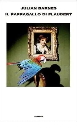 Recensione di Il pappagallo di Flaubert di Julian Barnes