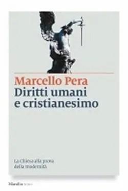 Diritti umani e cristianesimo di Marcello Pera