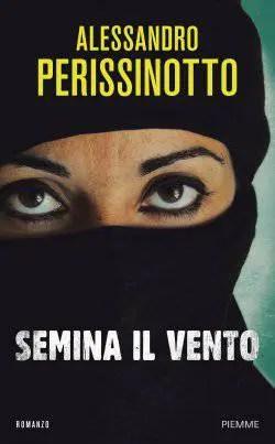 Recensione di Semina il vento di Alessandro Perissionotto