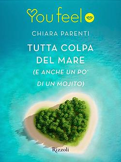 Recensione di Tutta colpa del mare (e anche un po' di un Mojito) di Chiara Parenti