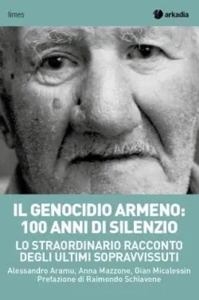 Il genocidio armeno: 100 anni di silenzio di Gian Micalessin, Anna Mazzone, Alessandro Aramu