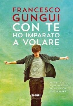 GunguiVOLARE72 Con te ho imparato a volare di Francesco Gungui Anteprime