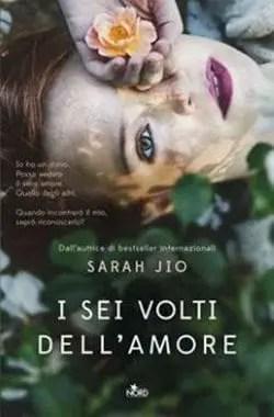 I sei volti dell'amore di Sarah Jio