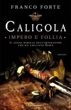 Caligola – Impero e Follia di Franco Forte