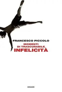 Recensione di Momenti di trascurabile infelicità di Francesco Piccolo