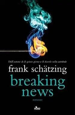 breaking-news-schatzing-ita Recensione di Breaking News di Frank Schätzing Recensioni libri