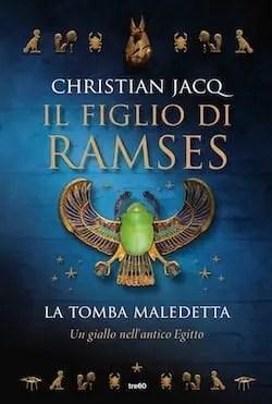 La tomba maledetta. Il figlio di Ramses di Christian Jacq