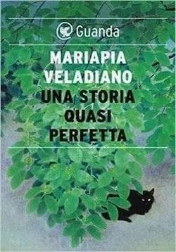9788823513242 Una storia quasi perfetta di Mariapia Veladiano Anteprime