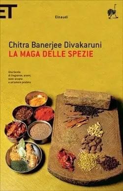 l_cover_maga_spezie1 Recensione di La maga delle spezie di Chitra Banerjee Divakarunion Recensioni libri