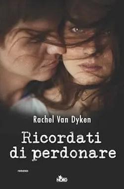 Ricordati di perdonare di Rachel van Dyken