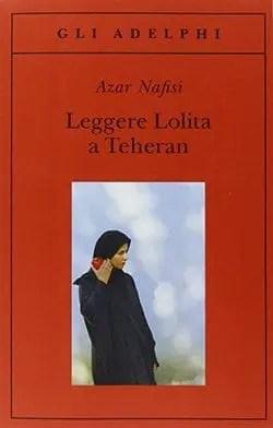 Recensione di Leggere Lolita a Teheran di Azar Nafisi