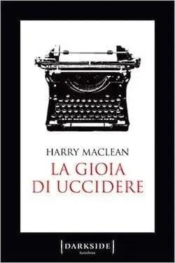La gioia di uccidere di Harry MacLean