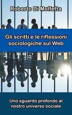 Recensione di Gli scritti e le riflessioni sociologiche sul Web di Roberto Di Molfetta