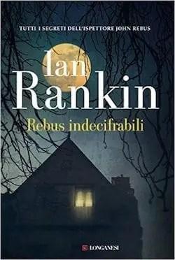 Rebus indecifrabili di Ian Rankin