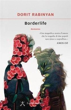 Borderlife-cover Borderlife di Dorit Rabinyan Anteprime