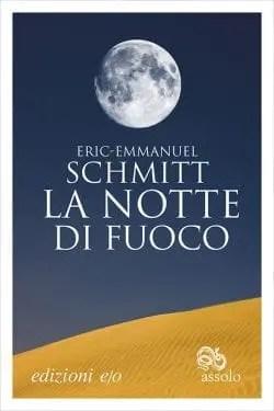La-notte-di-fuoco-e1460623928470 Recensione di La notte di fuoco di Eric-Emmanuel Schmitt Recensioni libri
