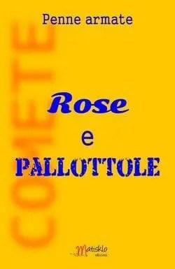 Rose e pallottole di Penne Armate