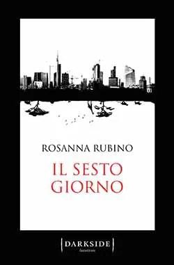 Recensione di Il sesto giorno di Rosanna Rubino