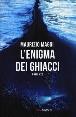 Lenigma-dei-ghiacci-cover L'enigma dei ghiacci di Maurizio Maggi Anteprime