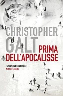 Recensione di Prima dell'apocalisse di Christopher Galt