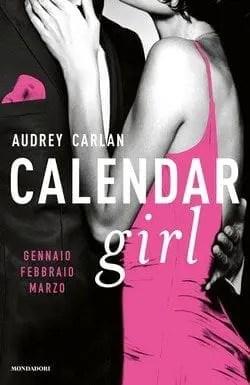 Calendar Girl – gennaio – febbraio – marzo di Audrey Carlan